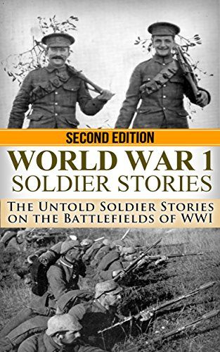 World War 1: Soldier Stories: The Untold Soldier Stories on the