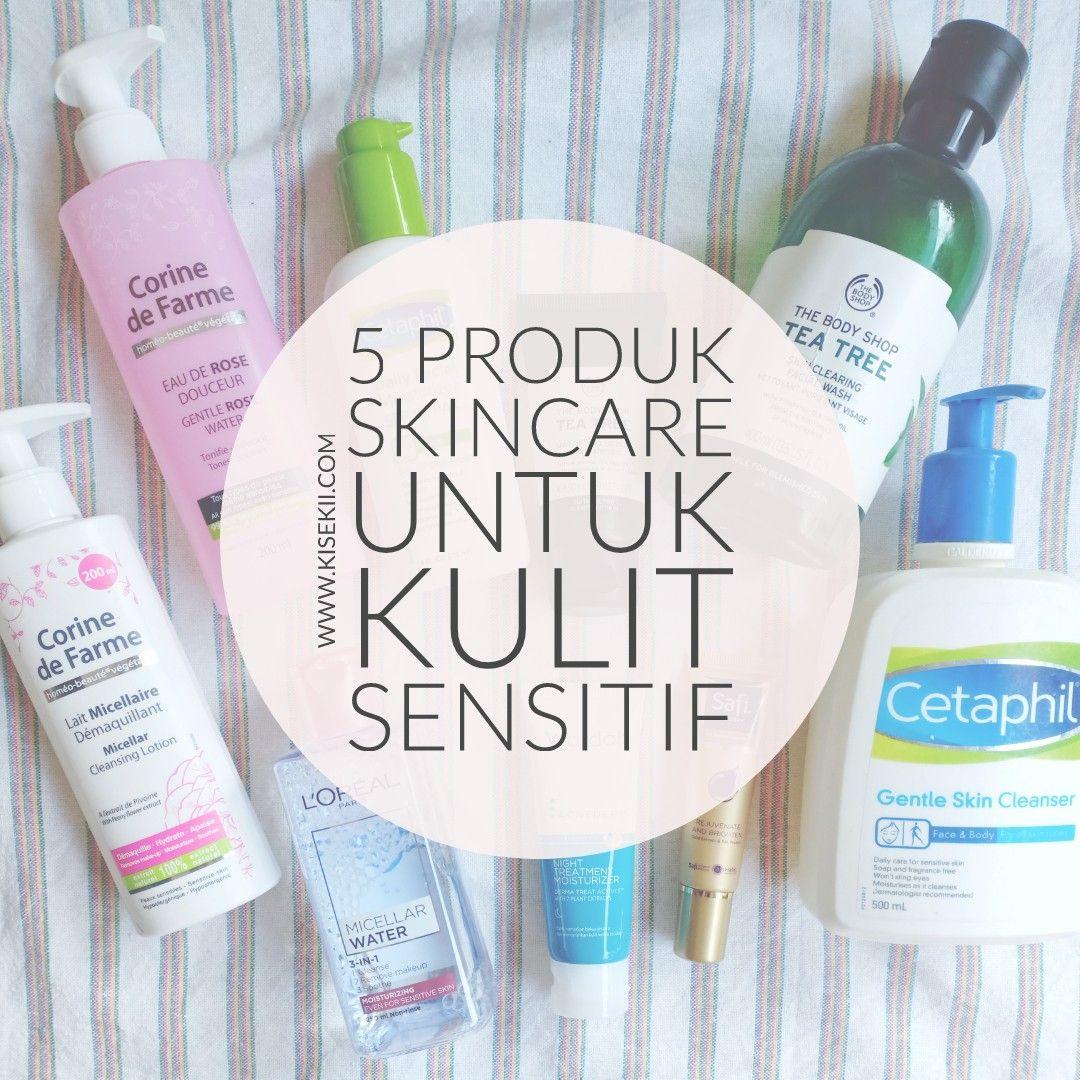 5 Produk Skincare Untuk Kulit Sensitif Produk perawatan
