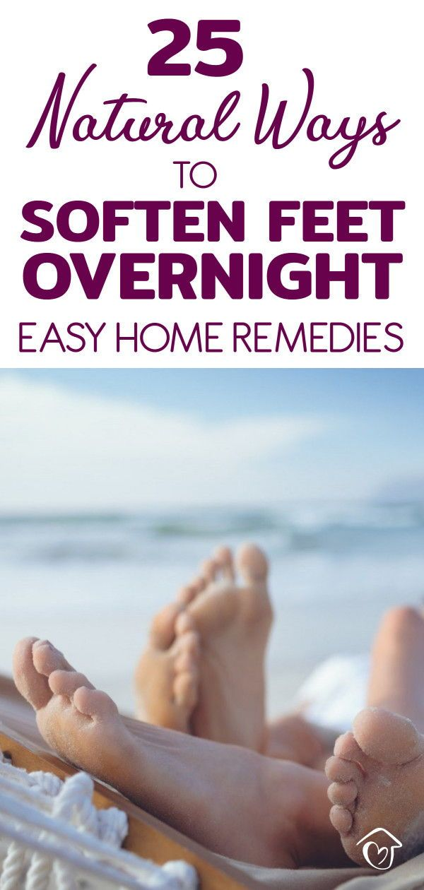 25 Natural Ways To Soften Feet Overnight Easy Home Remedies
