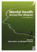 Steen, M., & Thomas, M. (Eds.). (2016). Mental health across the lifespan: A handbook. London: Routledge.