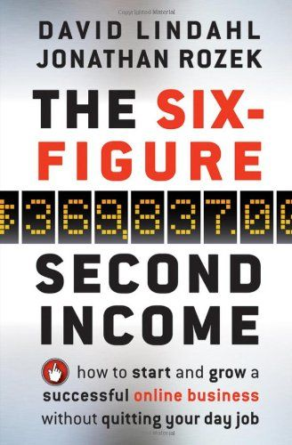 the six figure second income how to start and grow a successful online business without quitting your day job a book by david lindahl jonathan rozek - Six Figure Jobs Six Figure Income Jobs List