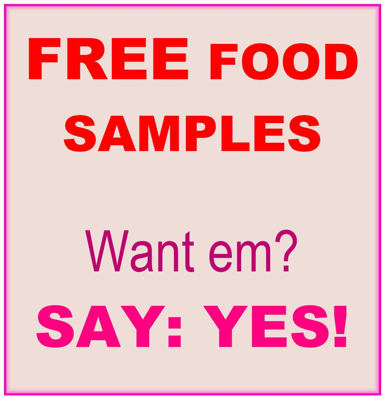 Free Samples Hurry And Get A Ton Of Free Food Samples In The