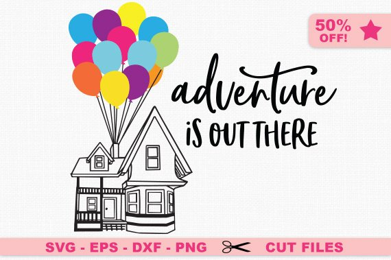 Adventure Is Out There Svg Ellie Svg Up Svg Adventure Svg Funny Svg Mickey Svg Disney Svg Bal Funny Svg Create Shirts Svg