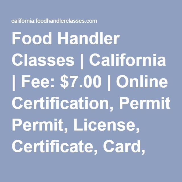 food handler classes | california | fee: $7.00 | online