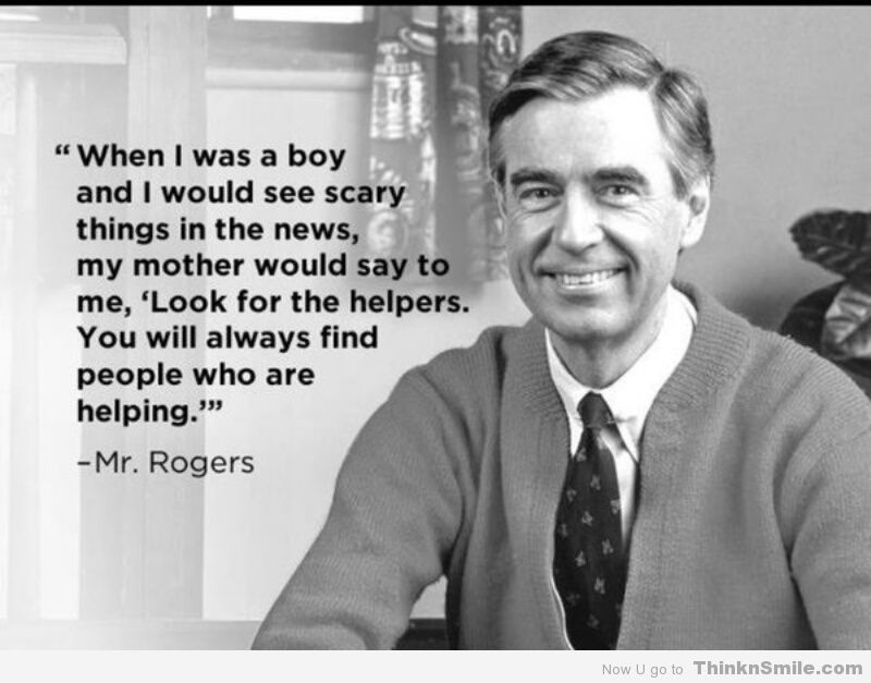 Look For The Helpers Mr Rogers Quote Helper Quote Mr Rogers