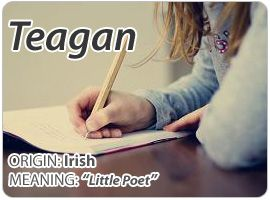 """Teagan is used as a Unisex baby name. Meaning of name Teagan is """"Little Poet"""""""