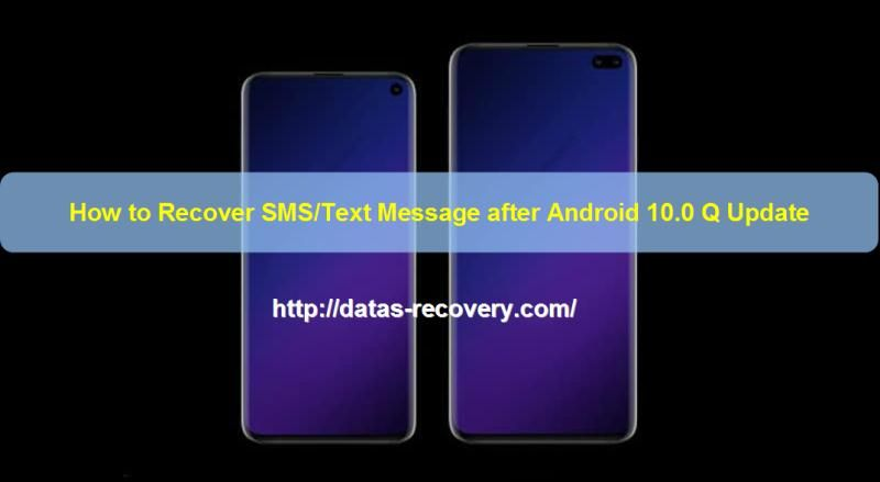 How To Recover Sms Text Message After Android 10 0 Q Update