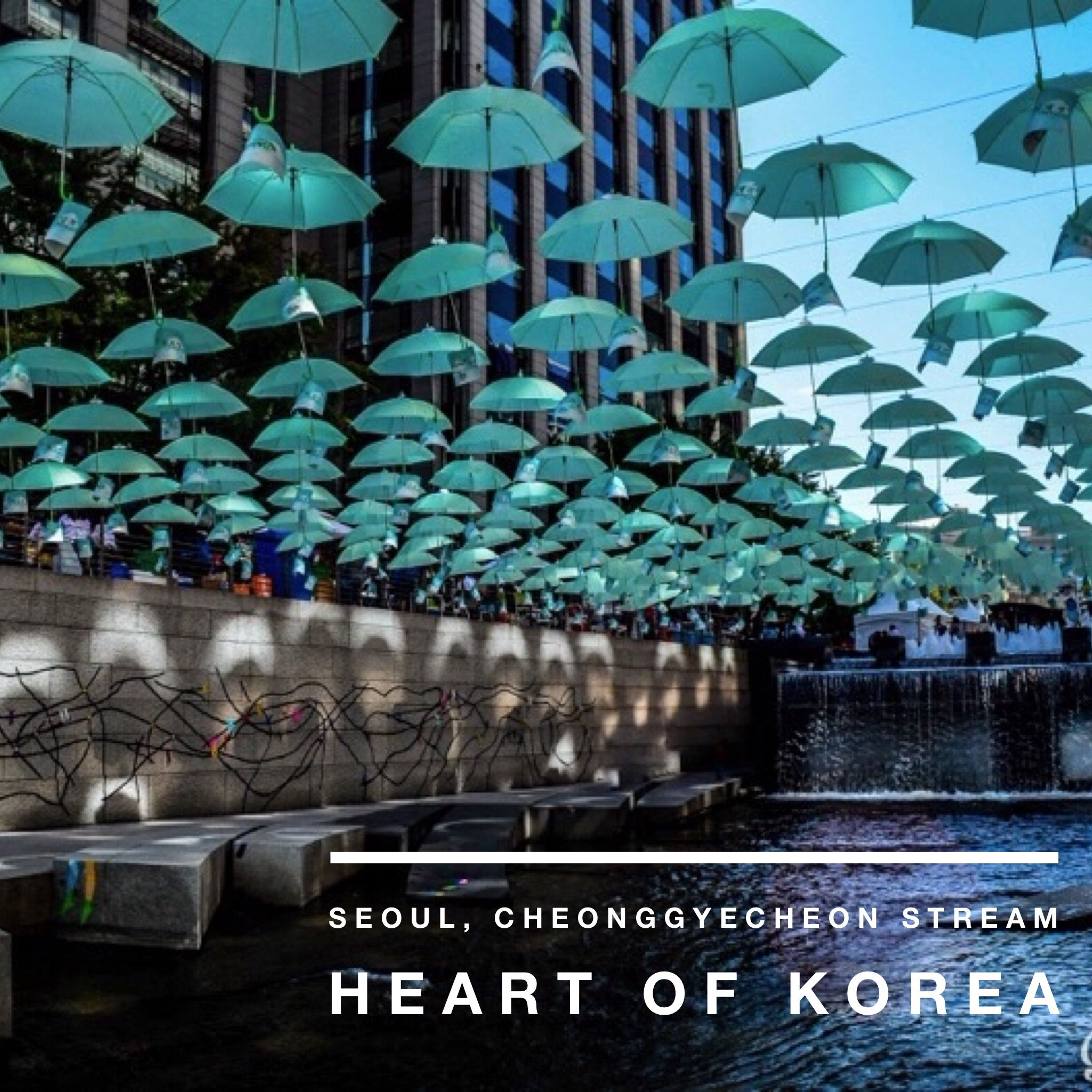 Seoul, Cheonggyecheon Stream - Heart of Korea