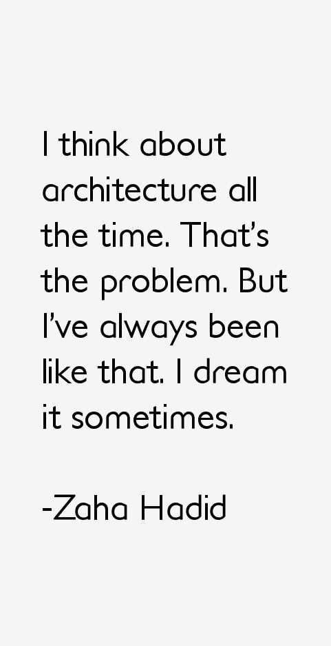 The Dream Architecture Quotes Architects Quotes