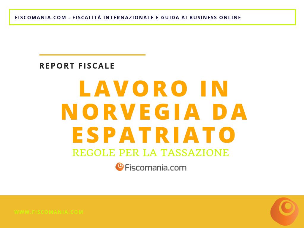 Lavoro In Norvegia Devo Pagare Imposte In Italia Norvegia E Italia