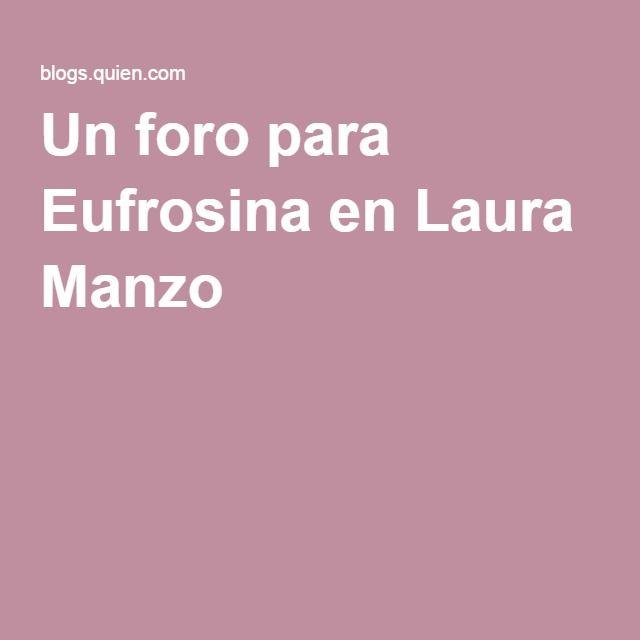 Un foro para Eufrosina en Laura Manzo -