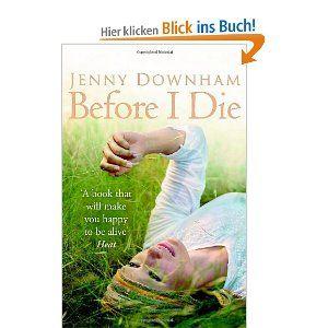 Before I Die: Amazon.de: Jenny Downham: Englische Bücher
