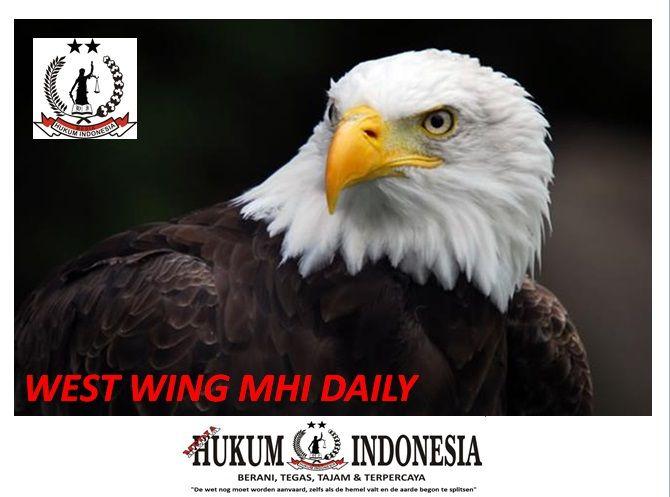 WEST WING MHI Daily – MEDIA HUKUM INDONESIA