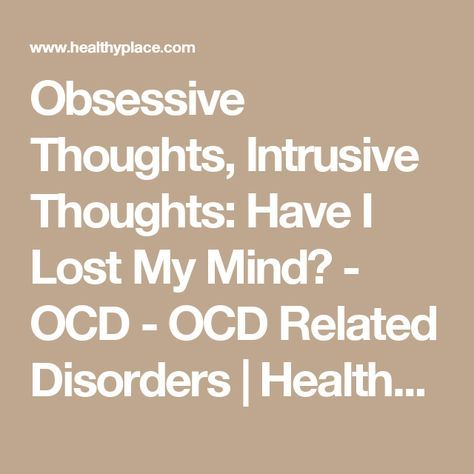 Obsessive Thoughts Intrusive Thoughts Have I Lost My Mind Ocd