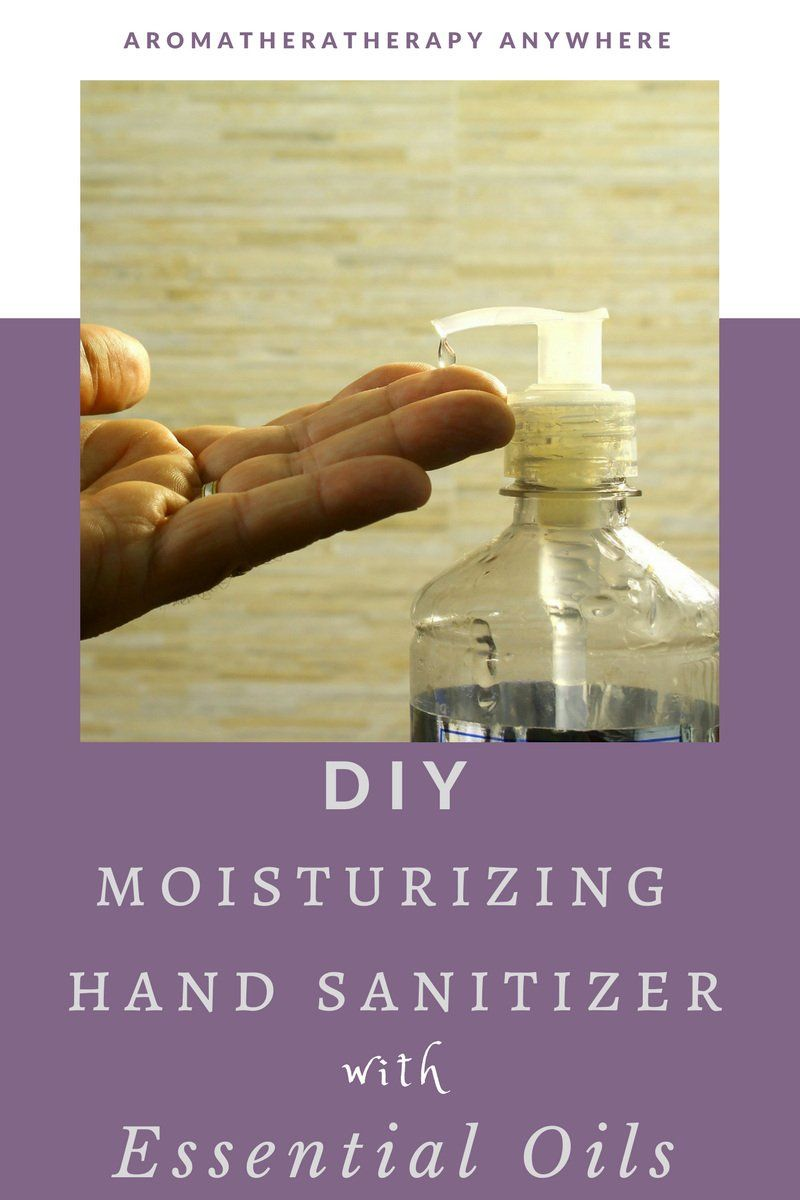 Best Moisturizing Hand Sanitizers To Make At Home Hand Sanitizer