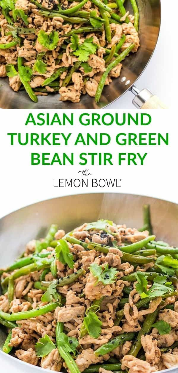 Photo of Asian Ground Turkey and Green Bean Stir-Fry – The Lemon Bowl®
