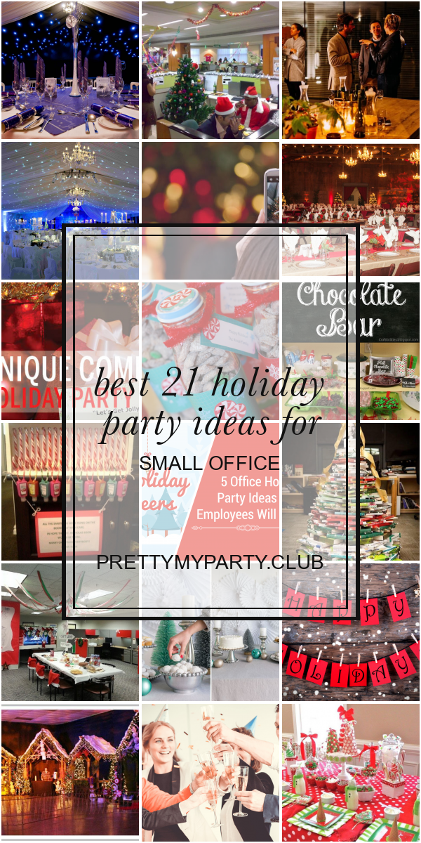 Best 21 Holiday Party Ideas For Small Office Holiday Party Ideas For Small Office Holidaypartyideas Holidaypartyideasfor