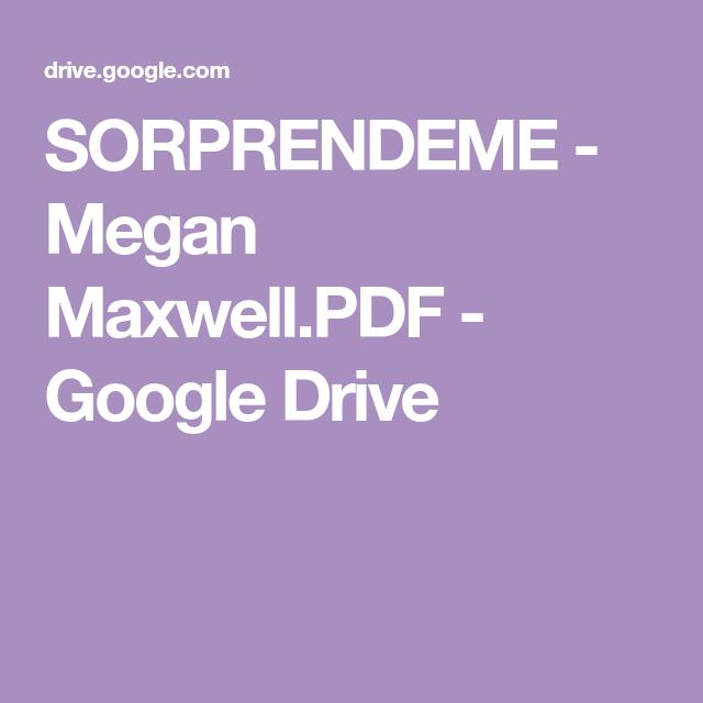 Sorprendeme Megan Maxwell Pdf Google Drive Google Drive Google Lockscreen