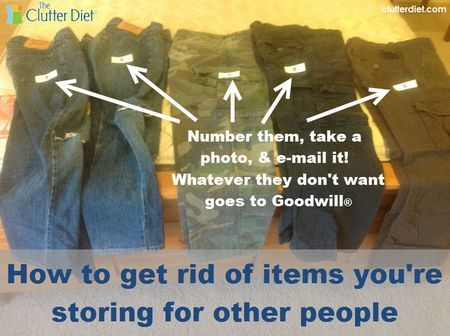 How to get rid of items you 39 re storing for other people for Best way to get rid of clutter