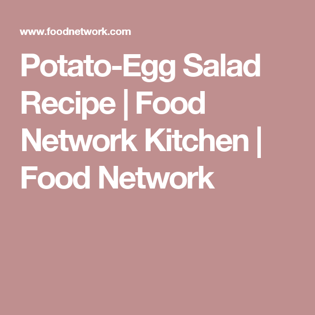 Potato egg salad recipe food network kitchen food network potato egg salad recipe food network kitchen food network forumfinder Choice Image