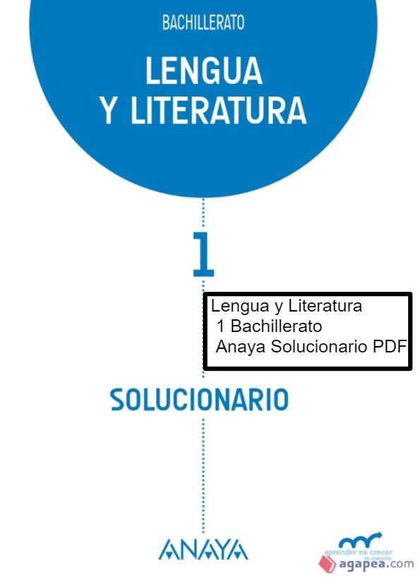 Solucionario Lengua Castellana Y Literatura 1 Bachillerato Anaya En Pdf Lengua Castellana Lengua Bachillerato