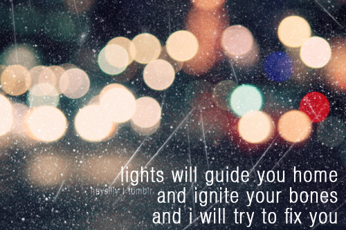 Guide You On Tumblr Fix You Coldplay Coldplay Lyrics Fix You