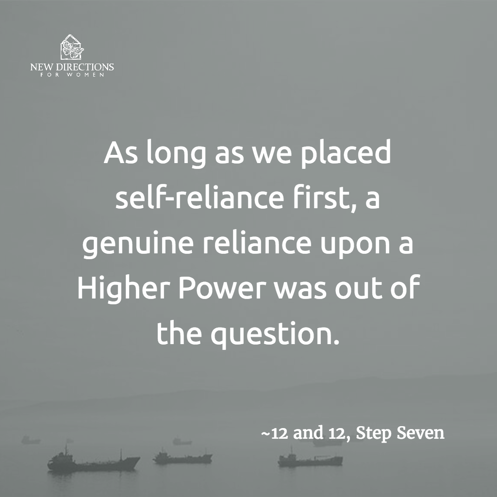 As long as we placed self-reliance first, a genuine reliance upon a Higher Power was out of the question. #12and12 #StepSeven