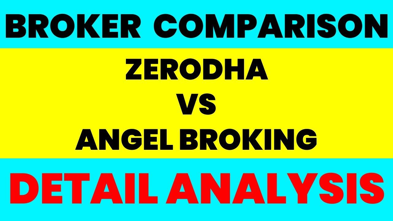 Zerodha Vs Angel Broking क न ह ब हतर In 2020 Angel Broking Vs Angels Angel