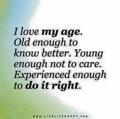 Age Is Just A Number Love Life Quotes Old Quotes Life Quotes To Live By