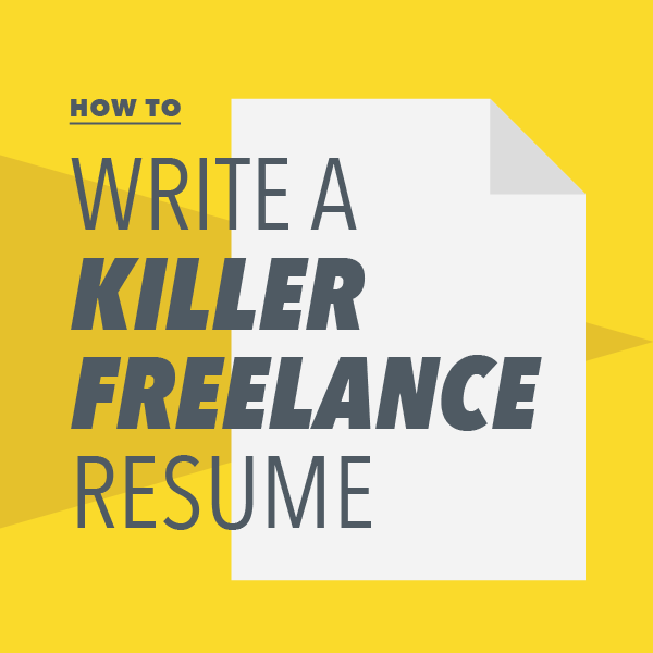 u0026quot how to write a killer freelance resume u0026quot  by lindsay van