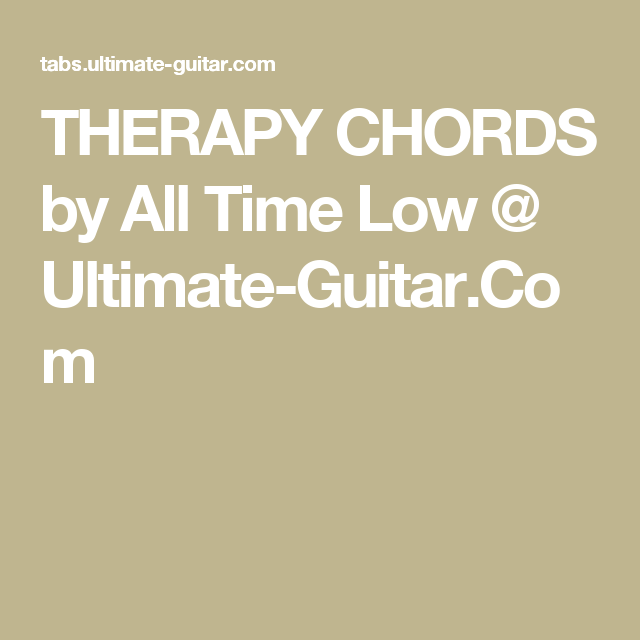 THERAPY CHORDS by All Time Low @ Ultimate-Guitar.Com | Guitar music ...