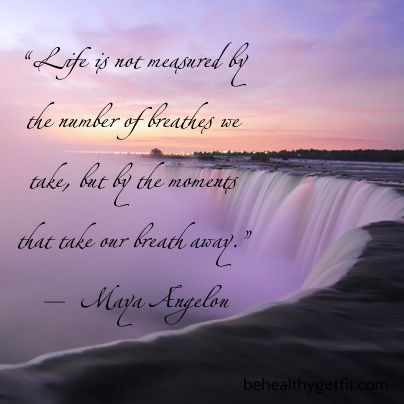 Life Is Not Measured By The Breaths Quote Adorable Life Is Not Measuredthe Number Of Breathes We Take Butthe