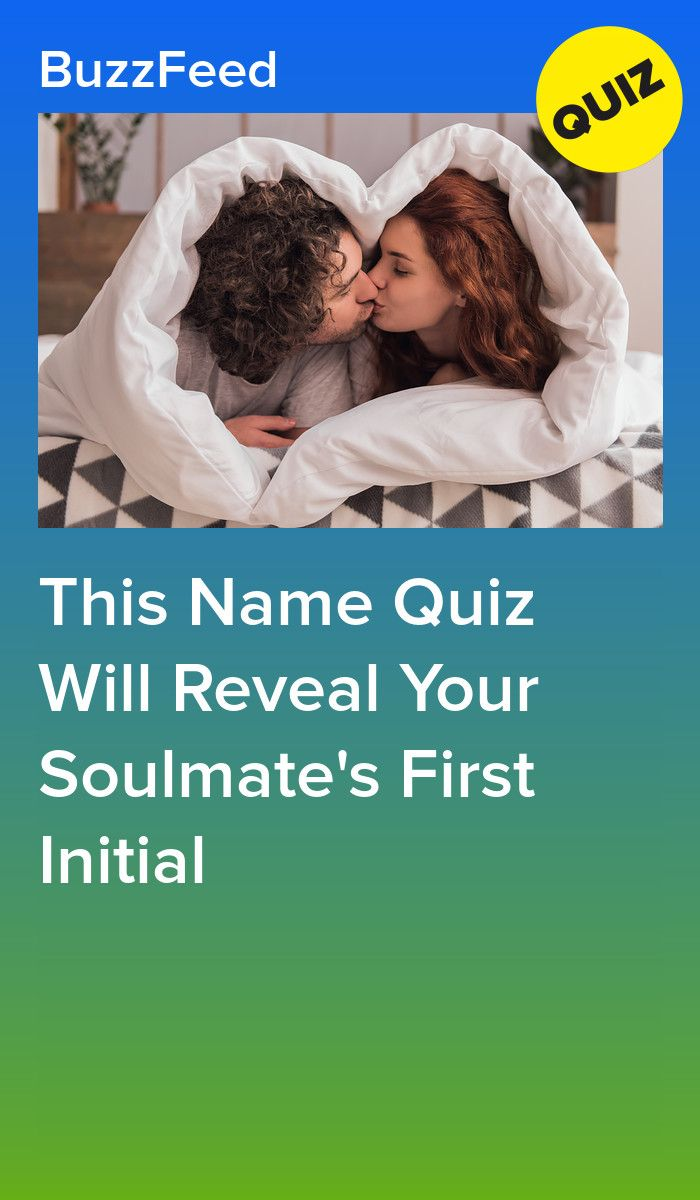 This Name Quiz Will Reveal Your Soulmate S First Initial Quizzes