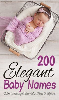 200 Elegant Baby Names That Are Posh And Refined