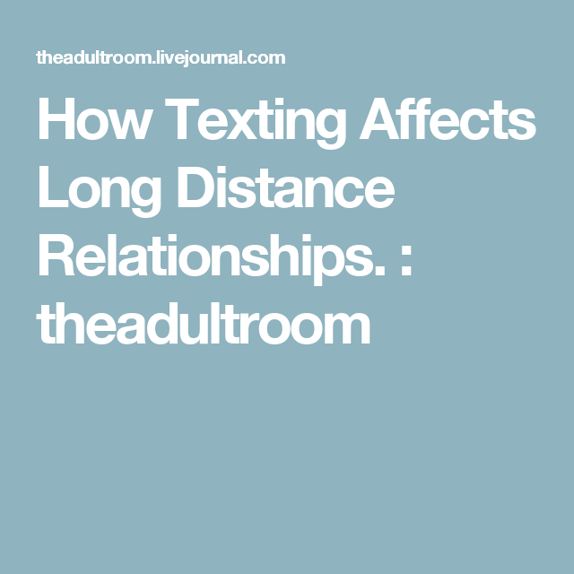 What is the effect of long distance dating on relationships