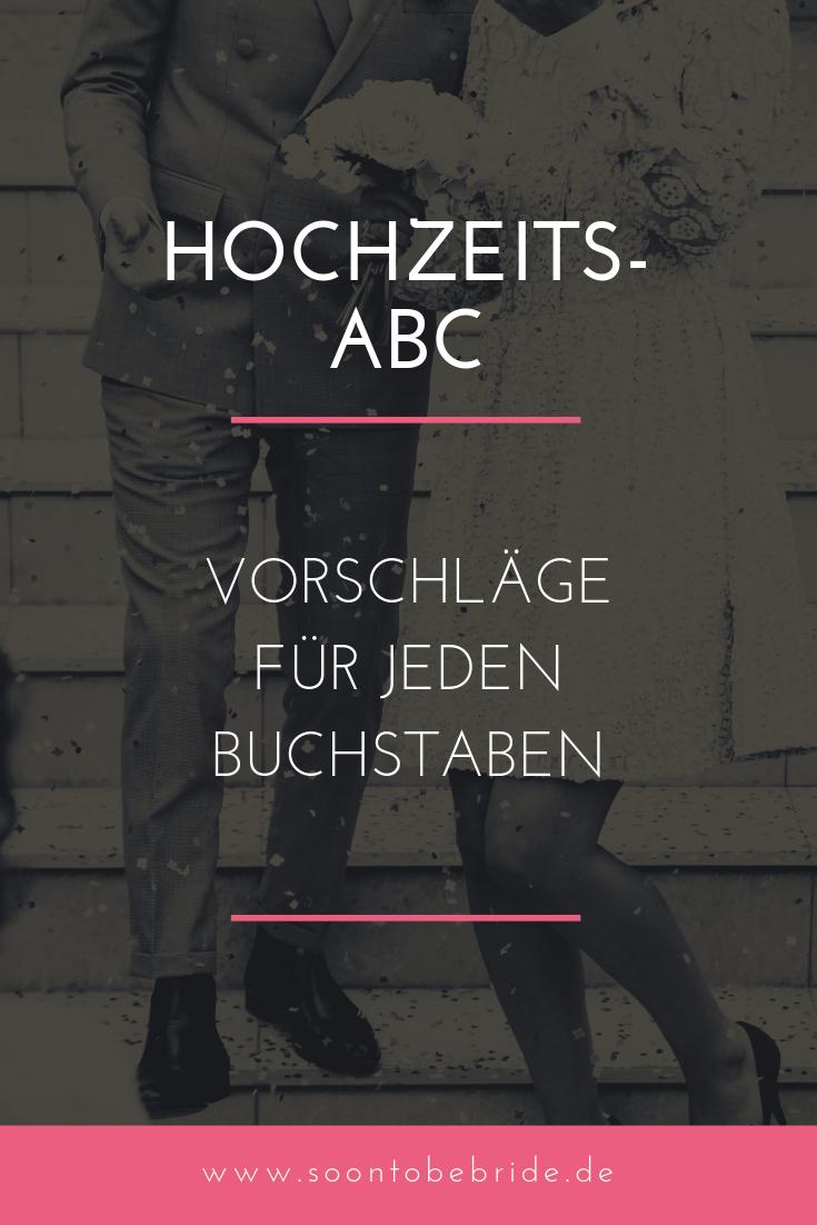 Hochzeit ABC: Vorschläge für jeden Brief   – Soon to be Bride – Der Hochzeitsblog