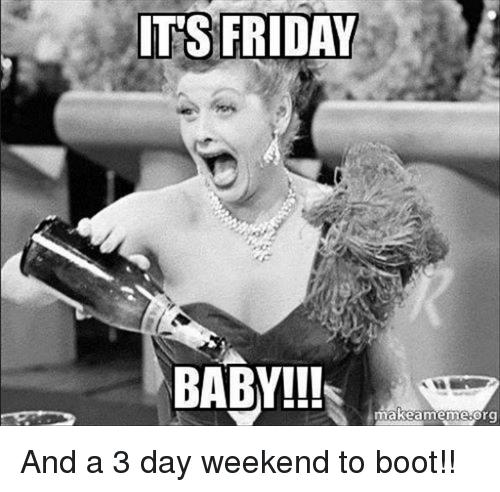 20 Best 3-Day Weekend Memes #3dayweekendhumor 20 Best 3-Day Weekend Memes | SayingImages.com #3dayweekendhumor