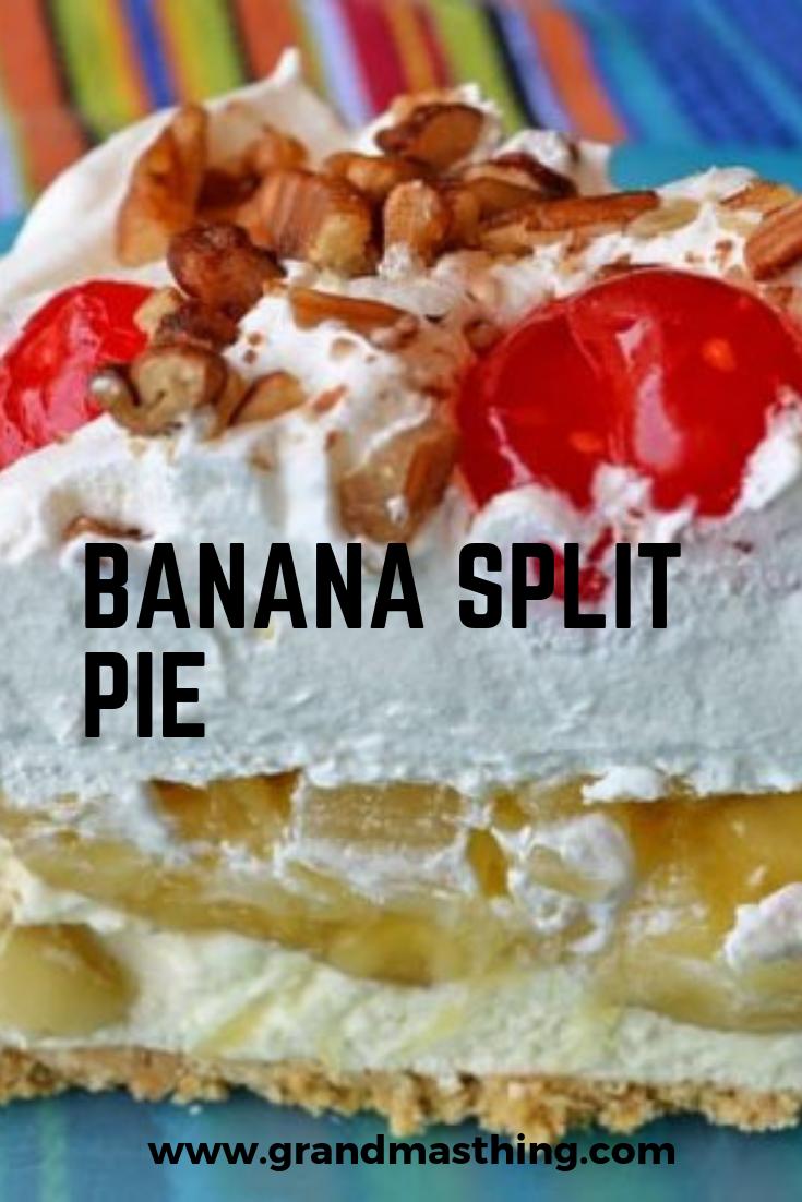 Banana Split Pie Banana Split Pie Banana Split Dessert Banana Pie Recipe