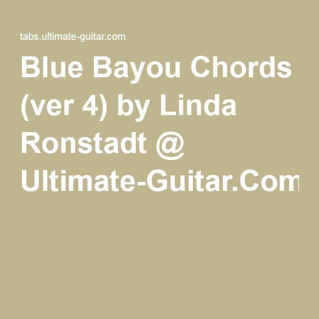 Blue Bayou Chords (ver 4) by Linda Ronstadt @ Ultimate-Guitar.Com ...