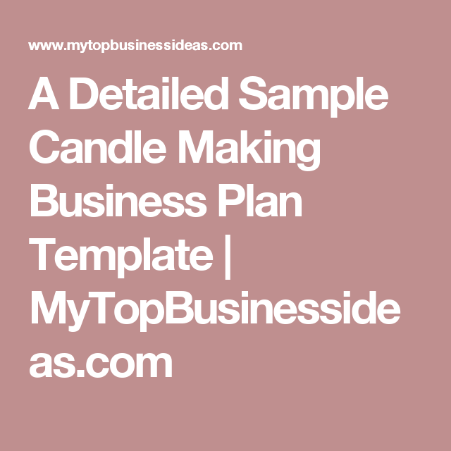 A Detailed Sample Candle Making Business Plan Template