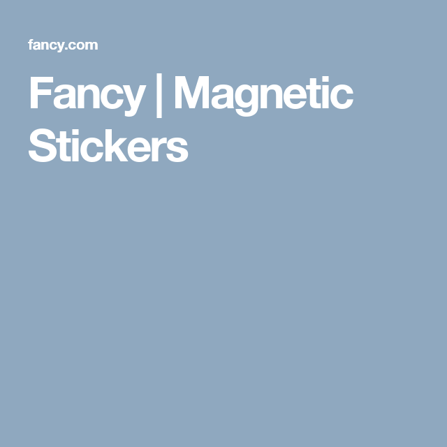 Fancy | Magnetic Stickers