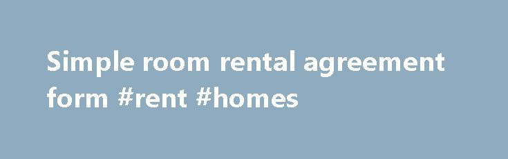 Simple room rental agreement form #rent #homes http\/\/rental - room rental agreement form