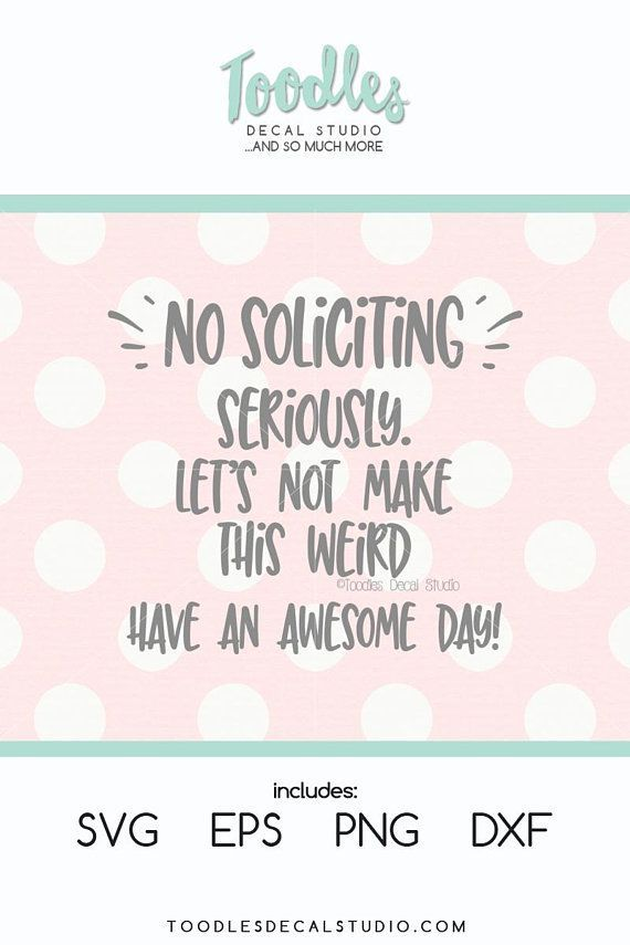 No soliciting SVG/ No soliciting door quote sign/ cricut/ silhouette/ png/ DXF/ EPS/ home dec…