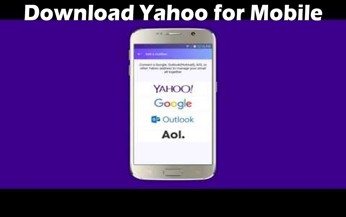 Download Yahoo for Mobile Yahoo Mail App Download