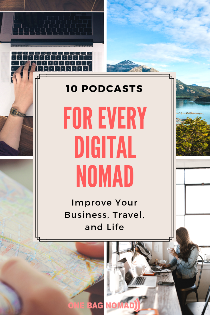 10 Digital Nomad Podcasts For Improving Your Business Travel And Life Digital Nomad Digital Nomad Jobs Nomad