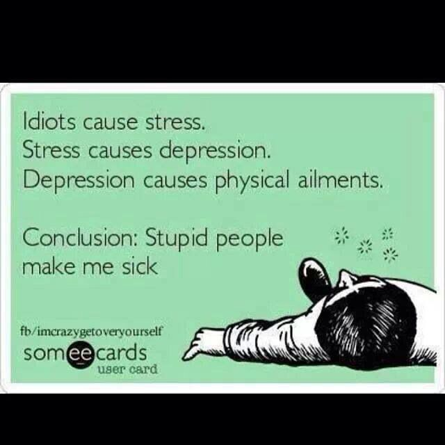 Stupid People Make Me Sick Ecards Funny Funny Quotes Stupid People