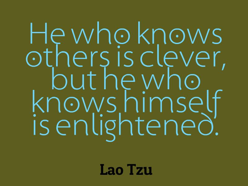Lao Tzu Quote About Knowing Oneself Awesome Quotes About Life Best Quotes Romantic Movie Quotes Lao Tzu Quotes
