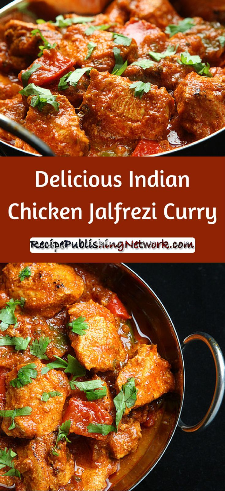 Delicious Indian Chicken Jalfrezi Curry Recipe Indian Food
