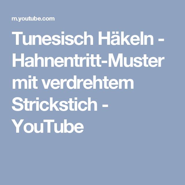 Tunesisch Häkeln Hahnentritt Muster Mit Verdrehtem Strickstich