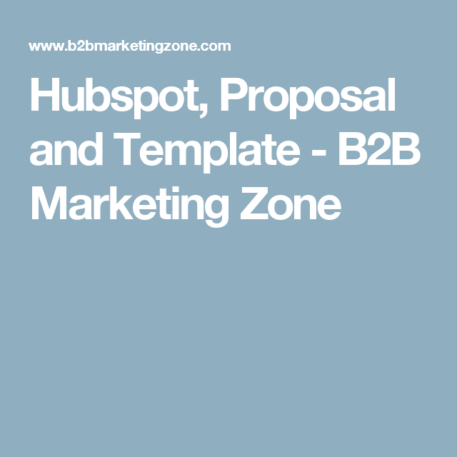 hubspot proposal and template b2b marketing zone marketing